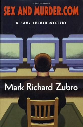 Sex and Murder.com: A Paul Turner Mystery (Paul Turner Mysteries): Zubro, Mark Richard