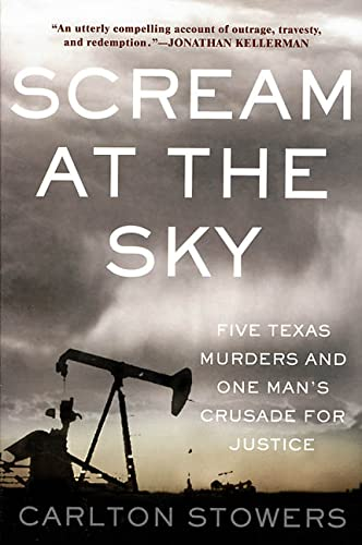 Scream at the Sky: Five Texas Murders: Stowers, Carlton