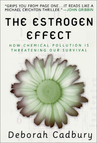 9780312267070: The Estrogen Effect: How Chemical Pollution Is Threatening Our Survival
