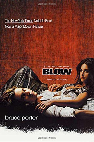 9780312267124: BLOW: How a Small-Town Boy Made $100 Million with the Medellin Cocaine Cartel and Lost It All