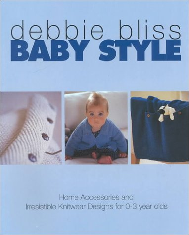 9780312267148: Baby Style: Irresistible Knitwear Designs and Home Accessories for 0-3 Year Olds