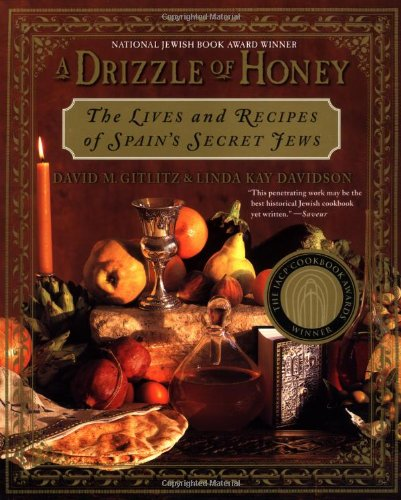 9780312267308: A Drizzle of Honey: The Life and Recipes of Spain's Secret Jews