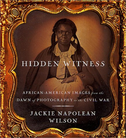 9780312267476: Hidden Witness: African-American Images from the Dawn of Photography to the Civil War