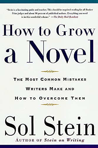 9780312267490: How to Grow a Novel: The Most Common Mistakes Writers Make and How to Overcome Them