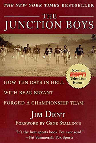 9780312267551: The Junction Boys: How 10 Days in Hell With Bear Bryant Forged a Champion Team