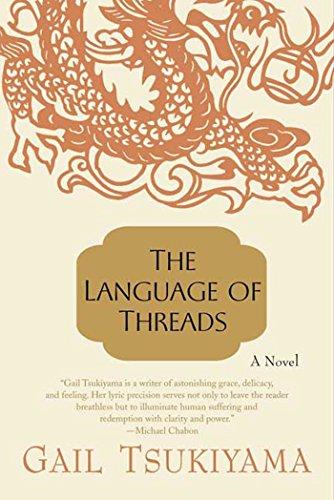 The Language of Threads: A Novel: Tsukiyama, Gail