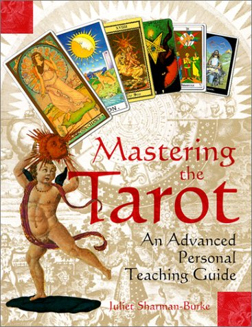 Mastering the Tarot: An Advanced Personal Teaching Guide (0312267622) by Sharman-Burke, Juliet