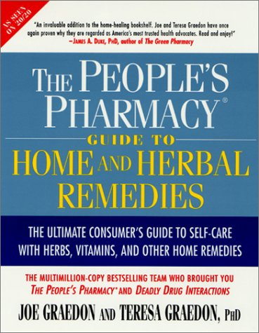 The People's Pharmacy Guide to Home and Herbal Remedies (0312267649) by Joe Graedon; Teresa Graedon