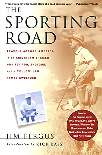 The Sporting Road 9780312267803 From renowned outdoor writer Jim Fergus comes this collection which represents a kind of extended journey across the country from Colorado to Florida and points beyond. From pheasant hunting at Nebraska's Fort Robinson to bone fishing on the flats of Grand Exuma, Bahamas, these 32 essays, arranged by season, chronicle Fergus's most memorable travels hunting and fishing over a period of 6 years. A book about the natural world and man's place in it, The Sporting Road is also a book about relationships, which for Fergus include old friends, new acquaintances, and his trusted yellow lab, Sweetzer.