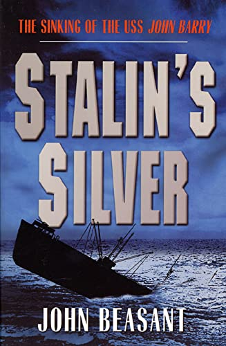 9780312267810: Stalin's Silver: The Sinking of the U.S.S. John Barry