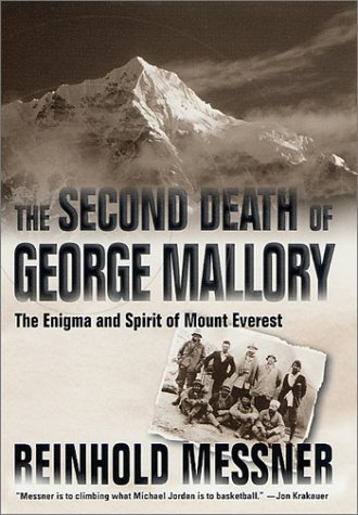 The Second Death of George Mallory: The: Messner, Reinhold