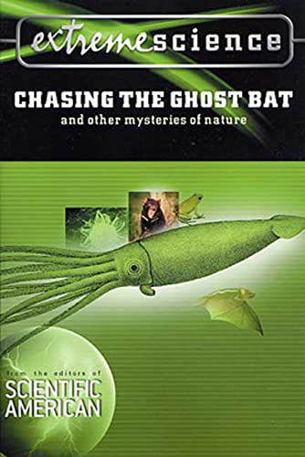 9780312268183: Extreme Science: Chasing the Ghost Bat and other mysteries of nature