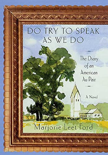 9780312268664: Do Try to Speak as We Do: The Diary of an American Au Pair