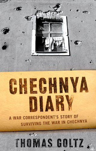 9780312268749: Chechnya Diary: A War Correspondent's Story of Surviving the War in Chechnya