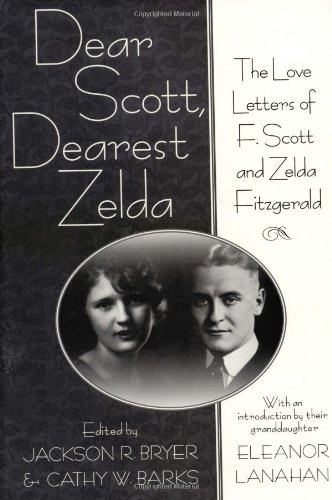 9780312268756: Dear Scott, Dearest Zelda: The Love Letters of F. Scott and Zelda Fitzgerald
