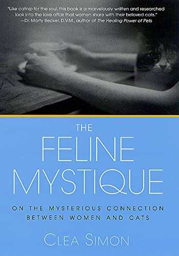 9780312268817: The Feline Mystique: On the Mysterious Connection Between Women and Cats