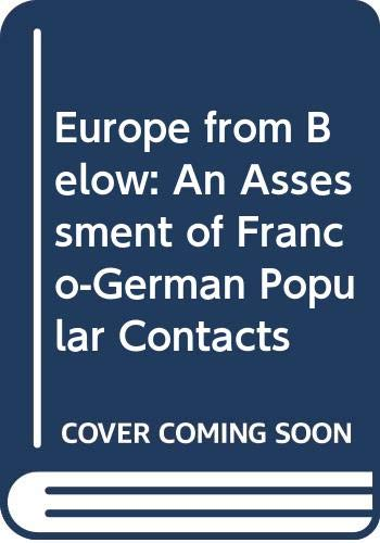 EUROPE FROM BELOW An Assessment of Franco-German Popular Contacts: Farquharson, J. E. And J. B. ...