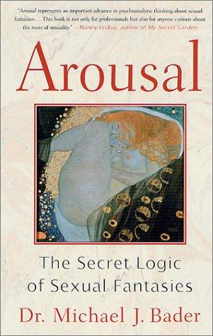9780312269333: Arousal: The Secret Logic of Sexual Fantasies