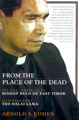 9780312269340: From the Place of the Dead: The Epic Struggles of Bishop Belo of East Timor