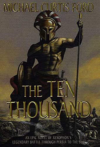9780312269463: The Ten Thousand: A Novel of Ancient Greece