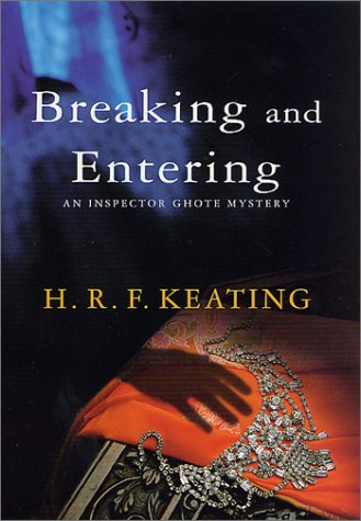 Breaking and Entering: An Inspector Ghote Novel (Signed First Edition): H.R.F. Keating