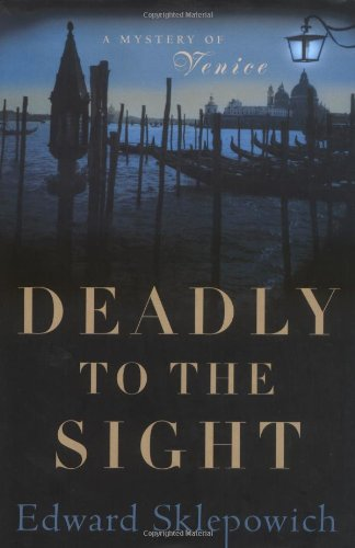 9780312269555: Deadly to the Sight: A Mystery of Venice (Urbino Macintyre Series)