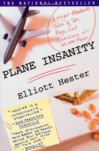 9780312269586: Plane Insanity: A Flight Attendant's Tales of Sex, Rage, and Queasiness at 30,000 Feet