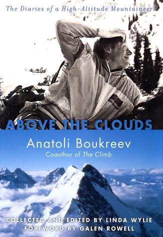 Above the Clouds: The Diaries of a High-Altitude Mountaineer: Boukreev, Anatoli