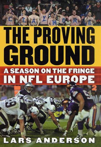 9780312269753: The Proving Ground: A Season on the Fringe in NFL Europe