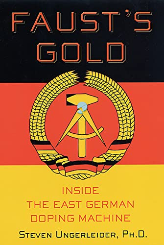 9780312269777: Faust's Gold: Inside the East German Doping Machine