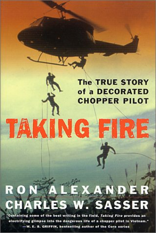 9780312269845: Taking Fire: The True Story of a Decorated Chopper Pilot