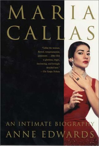 Maria Callas: An Intimate Biography: Anne Edwards