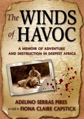 The Winds of Havoc: A Memoir of: Pires, Adelino Serras