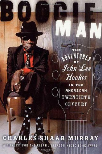 9780312270063: Boogie Man: The Adventures of John Lee Hooker in the American Twentieth Century
