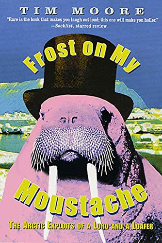 9780312270155: Frost on my Moustache: The Arctic Exploits of a Lord and a Loafer