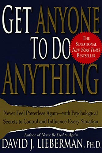 9780312270179: Get Anyone to Do Anything: Never Feel Powerless Again--With Psychological Secrets to Control and Influence Every Situation