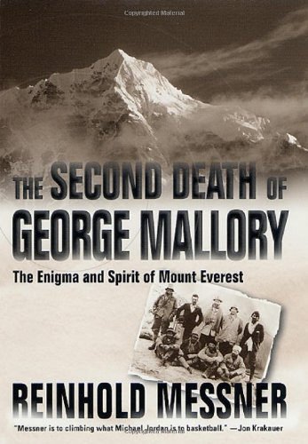 The Second Death of George Mallory: Messner, Reinhold