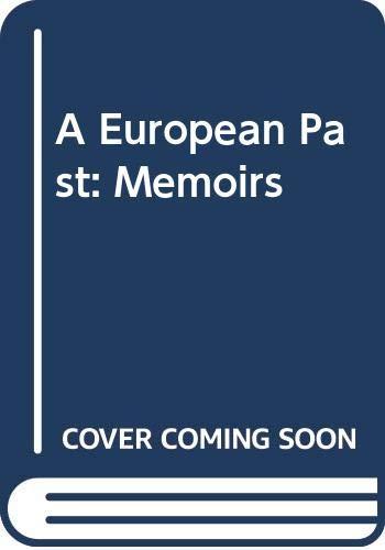 9780312270773: A European Past: Memoirs