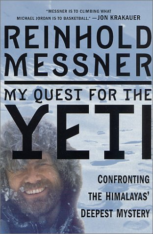 9780312270780: My Quest for the Yeti: Confronting the Himalayas' Deepest Mystery