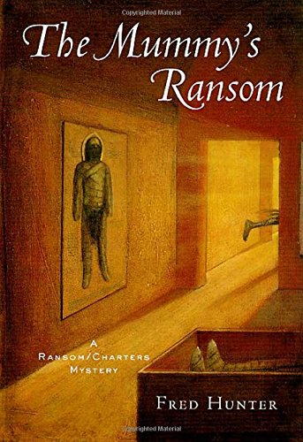 The Mummy's Ransom: A Ransom/Charters Mystery (Ransom/Charters Mysteries): Hunter, ...