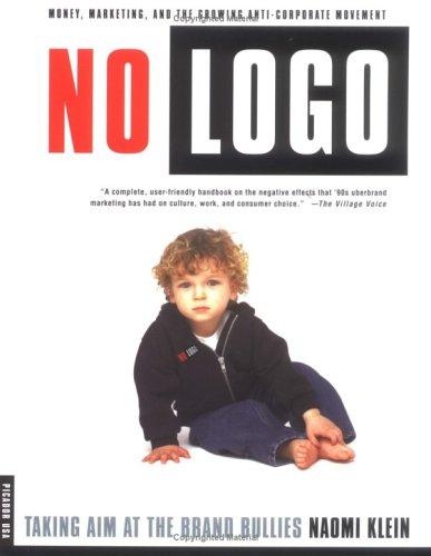 9780312271923: No Logo: Taking Aim at the Brand Bullies