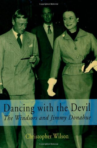 9780312272043: Dancing With the Devil: The Windsors and Jimmy Donahue
