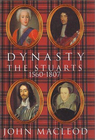 9780312272067: Dynasty: The Stuarts, 1560-1807