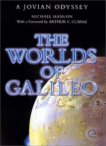 The Worlds of Galileo: The Inside Story: Michael Hanlon, Arthur