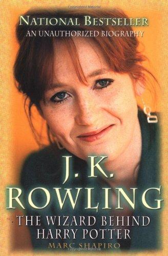 J. K. Rowling : The Wizard Behind: Shapiro, Marc