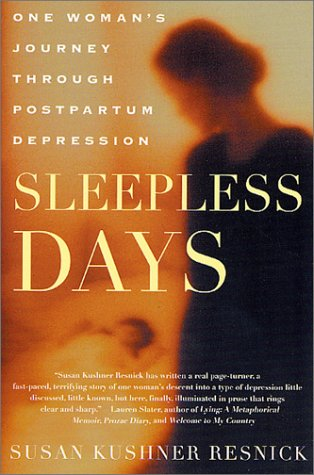 9780312272272: Sleepless Days: One Woman's Journey Through Postpartum Depression