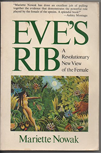 9780312272401: Eve's Rib: A Revolutionary New View of the Female