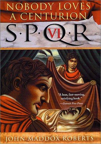 9780312272579: SPQR VI: Nobody Loves a Centurion (The SPQR Roman Mysteries)
