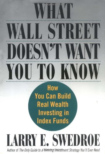 9780312272609: What Wall Street Doesn't Want You to Know: How You Can Build Real Wealth Investing in Index Funds
