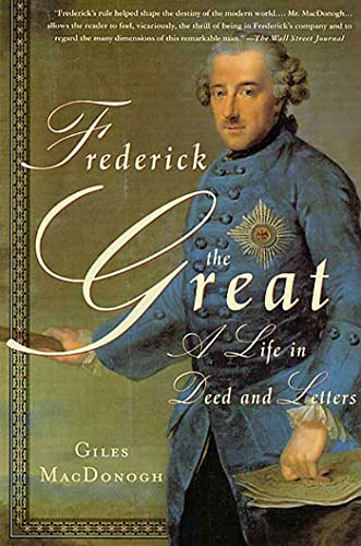 9780312272661: Frederick the Great: A Life in Deed and Letters